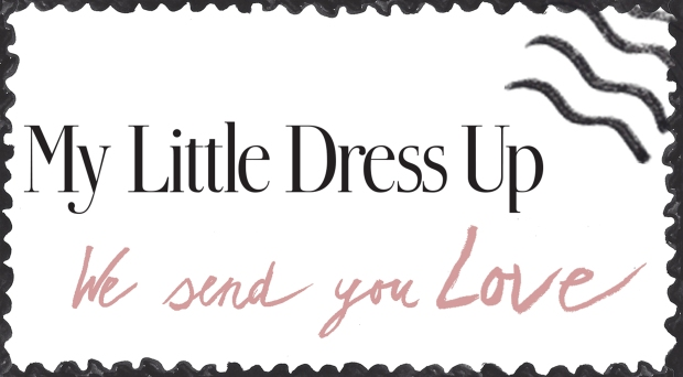 My_Little_Dress_Up_-_We_send_you_love